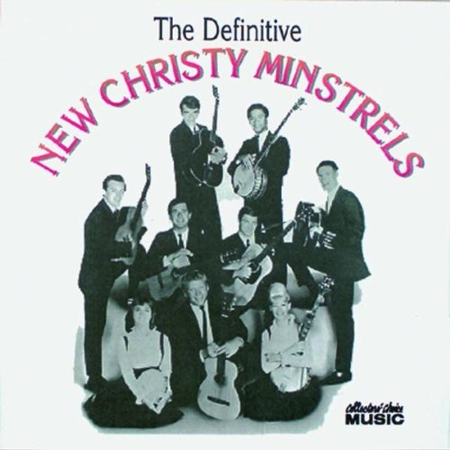 Definitive New Christy Minstrels