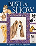 Best in Show: 24 Applique Quilts for Dog Lovers