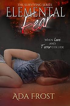 Elemental Fear (Surviving Book 1) by [Frost, Ada]