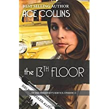 The 13th Floor: In the President's Service, Episode 11 (Volume 11)