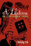 A Lifetime of Contradictions, Christy Erb, 1438931670