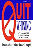 Quit Whining, Victor Milt, 1591098149