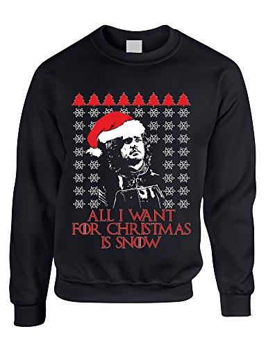 Sweatshirt All I Want For Christmas Is Snow Jon Snow Ugly