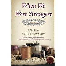 When We Were Strangers: A Novel by Pamela Schoenewaldt (2011-01-25)