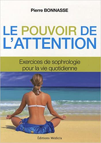 Ebooks gratuits pdfs téléchargements Le pouvoir de l'attention : Exercices de sophrologie PDF ePub iBook