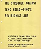 img - for The Struggle Against Teng Hsiao-Ping's Revisionist Line : Articles from Red Flag book / textbook / text book
