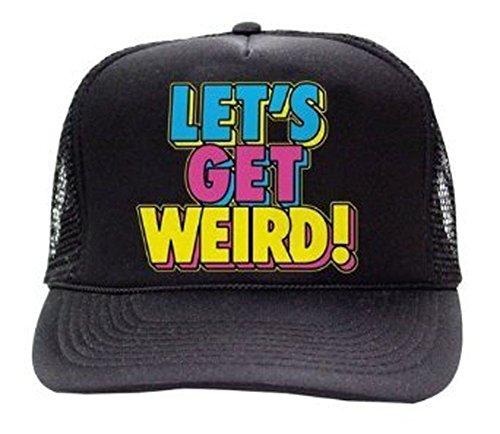 Workaholics Let's Get Weird Black Trucker Hat]()