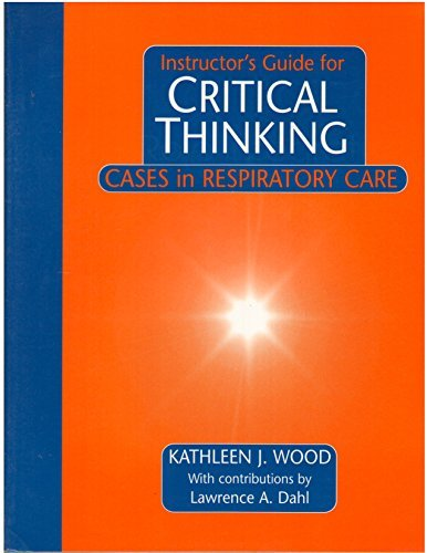 """critical thinking cases in respiratory care Critical thinking in respiratory care: a problem-based learning approach is a multiauthor text that is aimed at respiratory care students and instructors the book is divided into the following two sections: """"professional skills in respiratory care"""" and """"patient problems in respiratory care."""