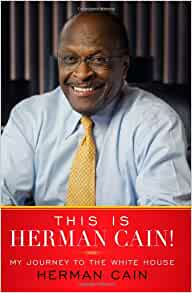 This Is Herman Cain!: My Journey to the White House: Herman Cain: 9781451666137: Amazon.com: Books