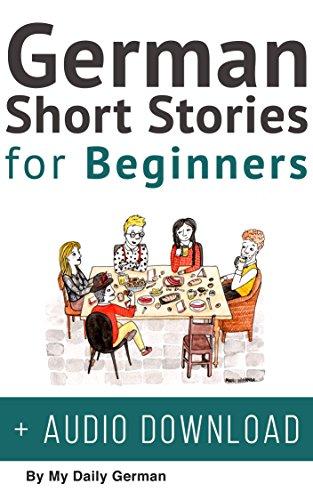 German Short Stories for Beginners + Audio Download: Improve your