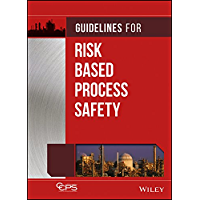 Guidelines for Risk Based Process Safety (English Edition)