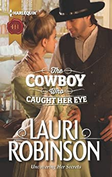 The Cowboy Who Caught Her Eye by [Robinson, Lauri]