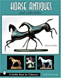 Horse Antiques And Collectibles (Schiffer Book for Collectors)