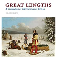 Great Lengths: A Celebration of the Surveyors of Ontario