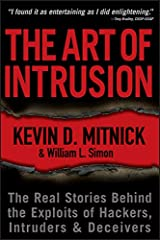 The Art of Intrusion: The Real Stories Behind the Exploits of Hackers, Intruders and Deceivers Kindle Edition