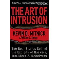 The Art of Intrusion: The Real Stories Behind the Exploits of Hackers, Intruders and Deceivers (English Edition)