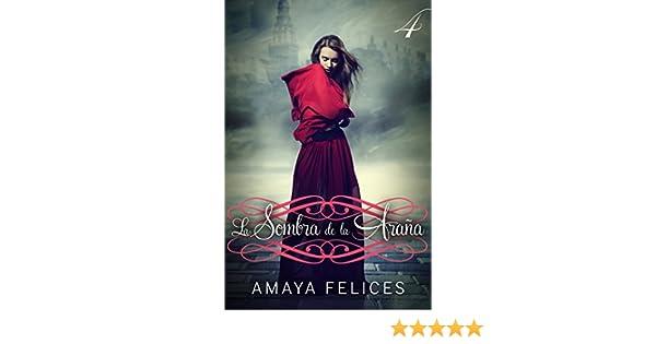 Amazon.com: La sombra de la araña 4: Una novela juvenil de fantasía (Spanish Edition) eBook: Amaya Felices, Jorge Gutierrez: Kindle Store