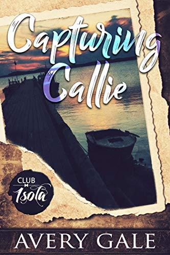 Capturing Callie (Club Isola Book 1)