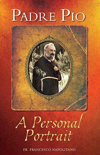 Padre Pio: A Personal Portrait