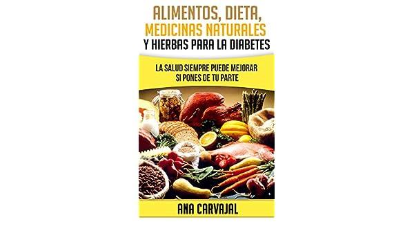 Alimentos, Dieta, Medicina Alternativa y Hierbas para la Diabetes: La Salud siempre puede mejorar si pones de tu parte (Spanish Edition) - Kindle edition by ...