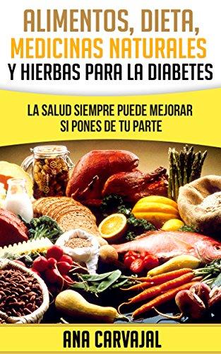 Alimentos, Dieta, Medicina Alternativa y Hierbas para la Diabetes: La Salud siempre puede