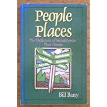 People places: The dictionary of Saskatchewan place names