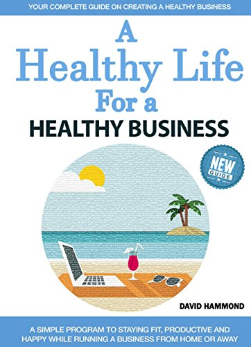 A Healthy Life for a Healthy Business