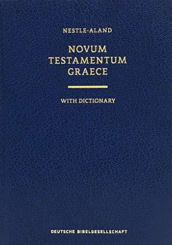 Novum Testamentum Graece With Dictionary: Nestle-Aland (Ancient Greek Edition) (The Text Of The New Testament Aland)