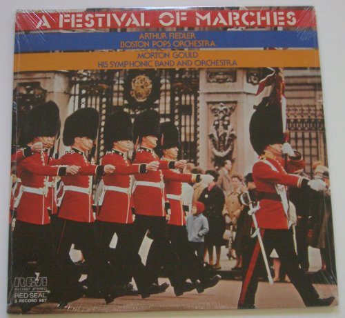 A Festival Of Marches: Arthur Fiedler Boston Pops Orchestra; Morton Gould His Symphonic Band And Orchestra LP