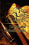 The Lost Words, Charles And Melanie Evans, 1456025732