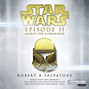 Angriff der Klonkrieger (Star Wars Episode 2) | R. A. Salvatore