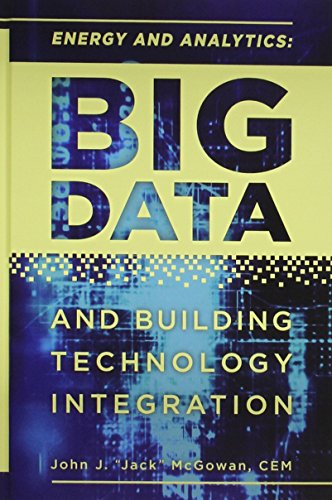 Energy and Analytics: BIG DATA and Building Technology Integration by Fairmont Press