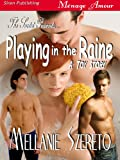 The Sextet Presents... Playing in the Raine [A Toy Story] (Siren Publishing Menage Amour)