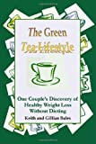 The Green Tea Lifestyle, Keith Bales and Gillian Bales, 1412015138