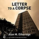Letter to a Corpse | Alan M. Etheridge