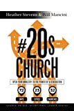 img - for #20s Church: Open Your Ministry to the Power of a Generation (Church Unique Intentional Leader Series) (Volume 3) book / textbook / text book