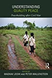 img - for Understanding Quality Peace: Peacebuilding after Civil War (Routledge Studies in Security and Conflict Management) book / textbook / text book