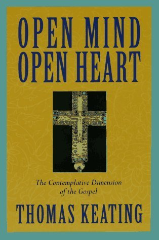 Open Mind, Open Heart: The Contemplative Dimension Of The Gospel By Thomas, O.C.S.O. Keating 1995-05-03