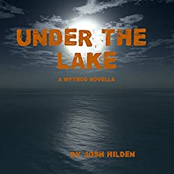 Under the Lake: A Mythos Story