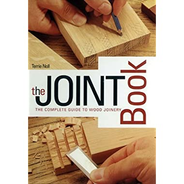 Joint Book: The Complete Guide to Wood Joinery
