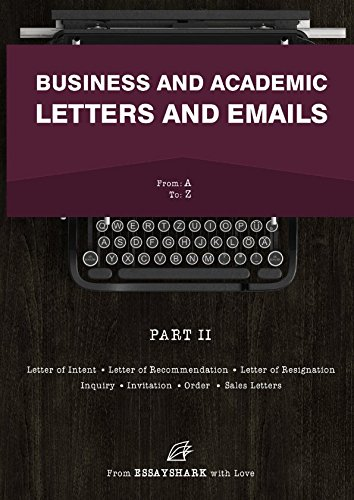 Business And Academic Letters And Emails  Know How To Write Letters From Seven Ultimate Guides And Fourteen Letter Samples. This Letter And Email Writing Book Is For Dummies And Experienced Writers