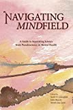 Navigating the Mindfield: A Guide to Separating Science from Pseudoscience in Mental Health