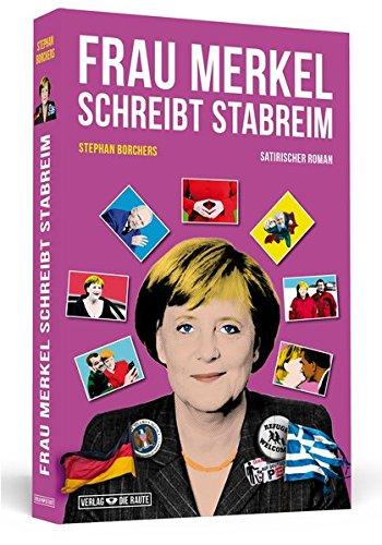 Frau Merkel schreibt Stabreim: Satirischer Roman (Verlag »Die Raute«)