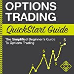 Options Trading: QuickStart Guide: The Simplified Beginner's Guide to Options Trading |  ClydeBank Finance