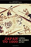Japan To 1600 : A Social and Economic History, Farris, William Wayne, 0824833252