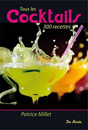 Tous les cocktails Broché – 20 mars 2015 Millet Patrice Editions de Borée 2812915099 Cuisine