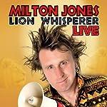Milton Jones Live: Lion Whisperer Tour | Milton Jones