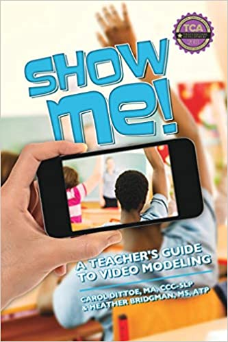 Show Me! A Teachers Guide to Video Modeling