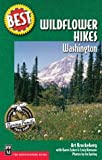 img - for Best Wildflower Hikes: Washington (Best Hikes) by Ira Spring (2004-04-16) book / textbook / text book