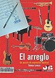 Libros de musica: El Arreglo, Un Puzzle de Expresion Musical. Tratado de arreglos y orquestacion, musica moderna (Spanish Edition)